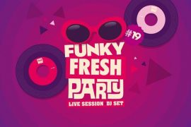 Funky Fresh Party #19 : Zoom sur DJ Freshhh !