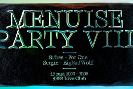 Menuise Party VIII w/ Sifres, For One & Menuise Crew
