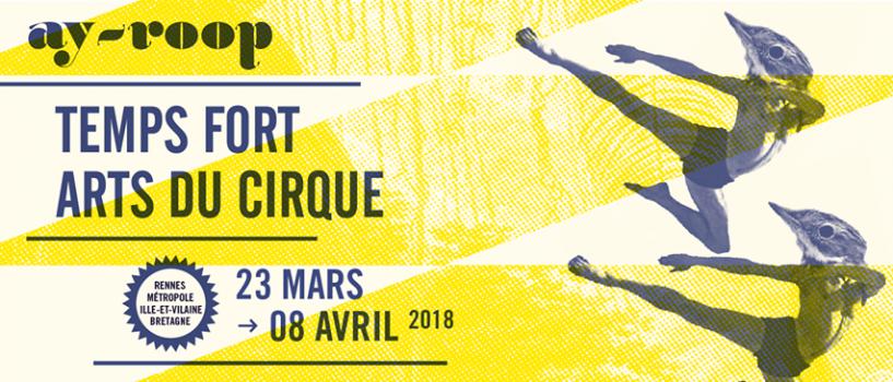 Ay-Roop, le festival de cirque moderne Rennais, revient nous faire son numéro