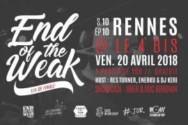 La 10ème édition du End of the Weak passera par Rennes ce vendredi 20 Avril !