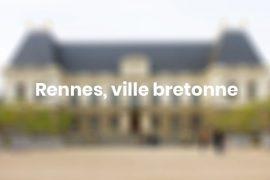 Rennes, ville bretonne, déambulation en images