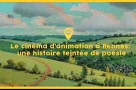 Le cinéma d'animation à Rennes: une histoire teintée de poésie