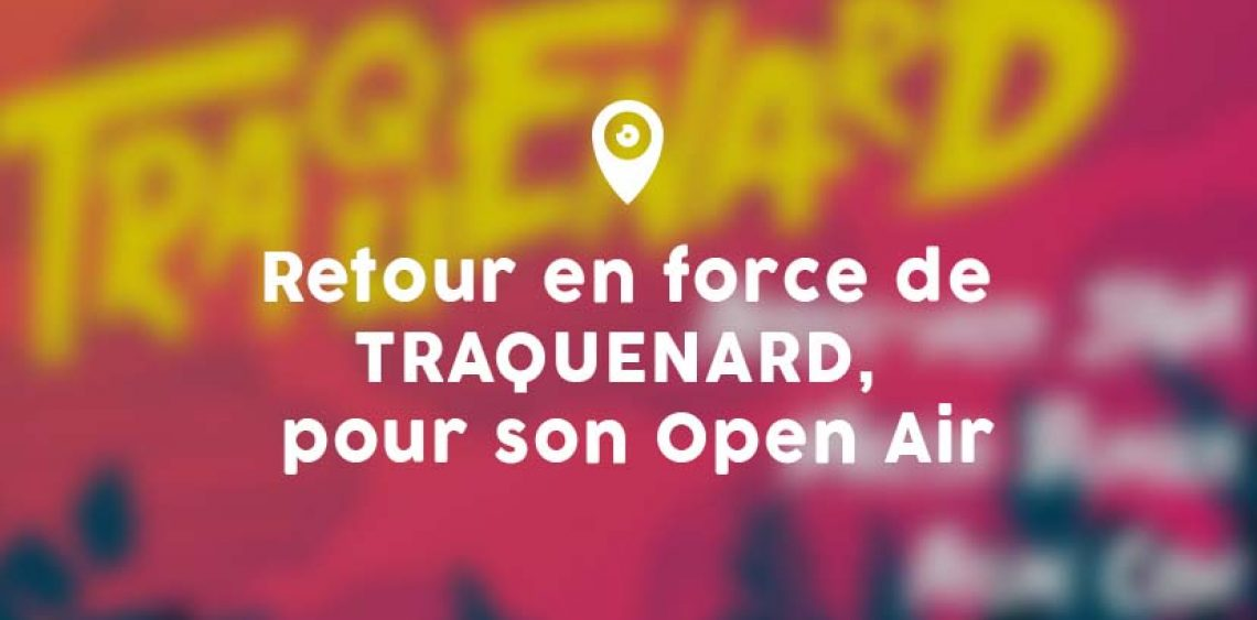 Retour en force de TRAQUENARD pour son Open Air