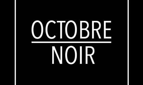Interview de la semaine #21 : OCTOBRE NOIR