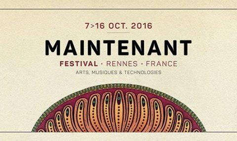 Vivez une expérience unique avec le festival Maintenant