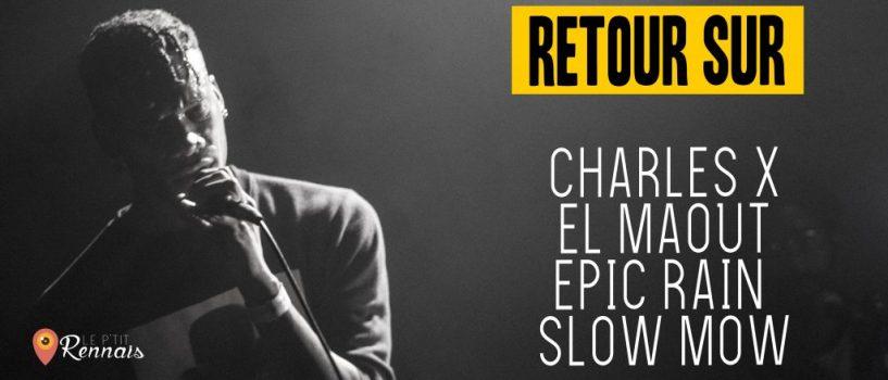 Retour sur l'événement à l'UBU avec Charles X –  Epic Rain – El Maout et Slow Mow !