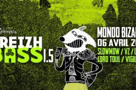 Vendredi soir, venez prendre votre dose de Bass Music au Mondo Bizarro avec BREIZH BASS 1.5 !