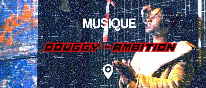 Le rappeur Douggy dévoile ses ambitions!