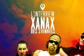 Interview de haut vol avec XanaX des Svinkels