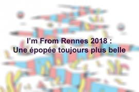 I'm from Rennes 2018 : une épopée toujours plus belle