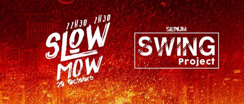 Nouvelle SWING PROJECT avec Slow Mow !