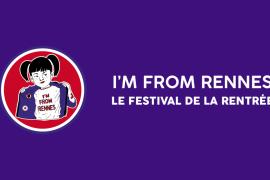 I'm From Rennes 2019 : le dynamisme rennais en avant